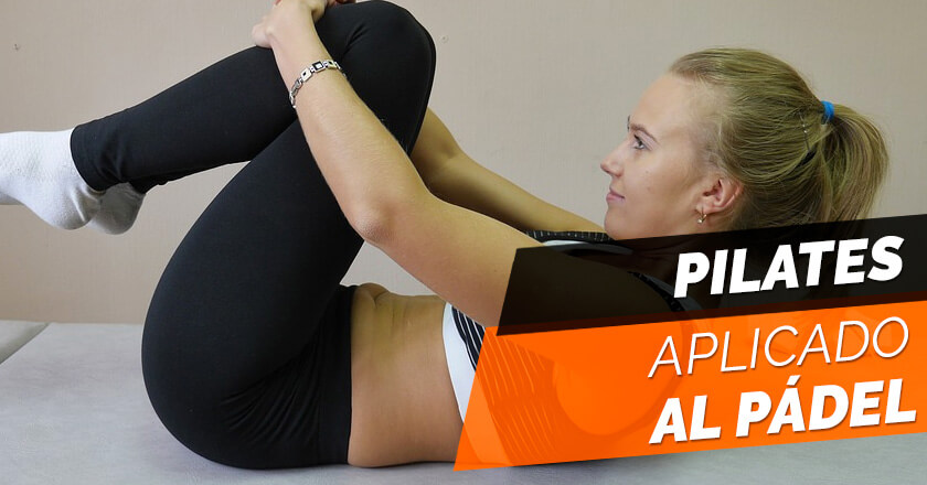 El Pilates aplicado al pádel