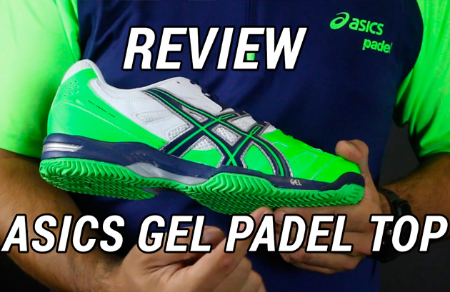 Review Zapatillas de Padel Asics Gel Padel Top Otoño 2014