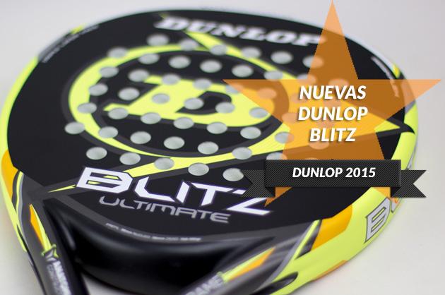 Nuevas palas Dunlop Blitz 2015