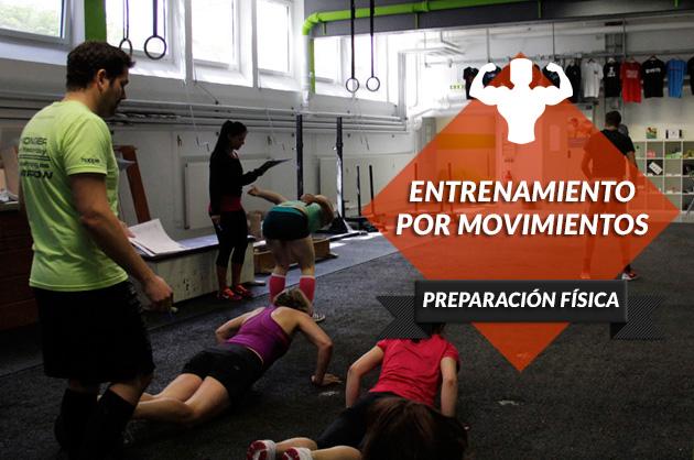 El entrenamiento por movimientos, no por grupos musculares