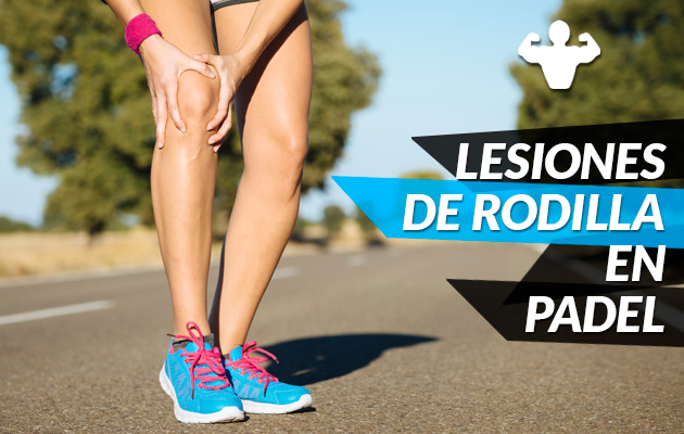 Lo que necesitas saber sobre la lesión de rodilla en el pádel