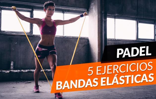 5 Ejercicios con bandas elásticas para mejorar en el pádel