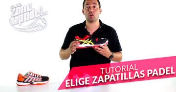 Tutorial: Como elegir unas zapatillas de pádel