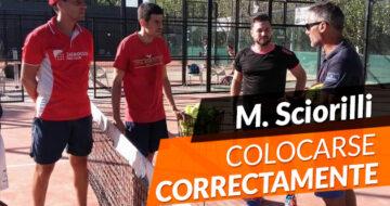 Miguel Sciorilli: colocarse bien es fundamental