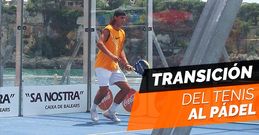 Del tenis al pádel: Cómo realizar la transición