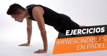 3 ejercicios imprescindibles que todo jugador de pádel debería realizar