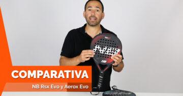 Comparativa de las palas RSX y Aerox Carbon Evo de Enebe 2017