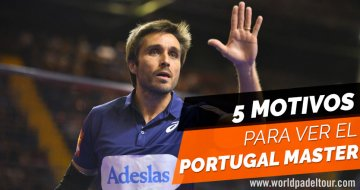 5 motivos por los que no te puedes perder el Portugal Padel Master
