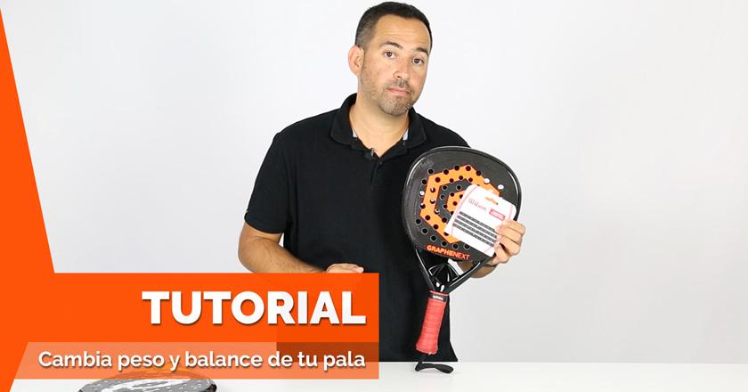 Tutorial: cómo cambiar el peso y el balance de una pala de pádel