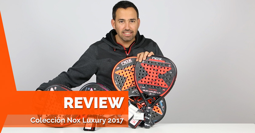 La colección de palas Nox 2018 que hará tu juego legendario