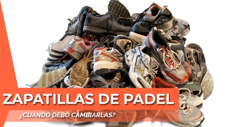 ¿Cuándo cambiar las zapatillas de pádel?