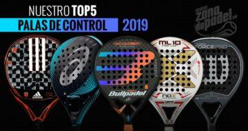 Mejores palas de pádel de control del 2019, máxima precisión