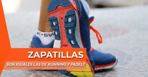 zapatillas de padel y running
