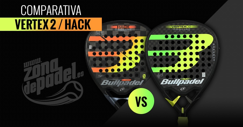 Comparativa Bullpadel Hack 2019 vs Bullpadel Vertex 02 2019
