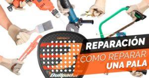 reparar una pala de pádel