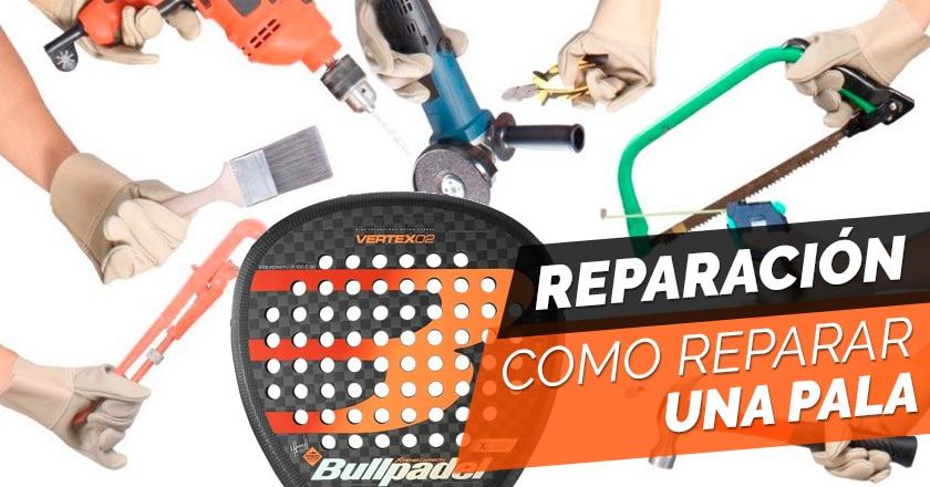 Reparar una pala de pádel, puntos clave