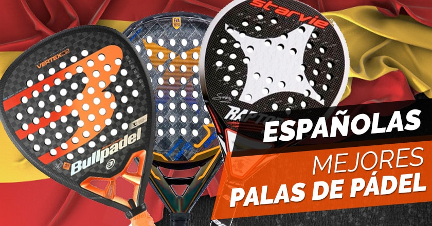 Las mejores palas de pádel de fabricantes españoles