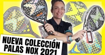 Nueva colección de palas NOX 2021, de nuevo la serie Luxury y WPT
