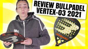 Review Bullpadel Vertex 03