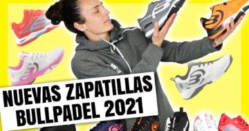 Bullpadel lanza su mejor colección de zapatillas de pádel 2021
