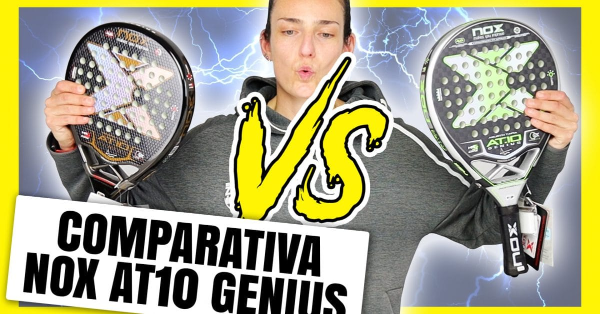 Comparativa palas Nox AT10 Luxury Genius VS Arena