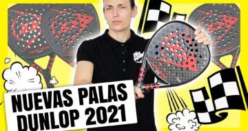 Palas de pádel Dunlop 2021, descubre todas las novedades